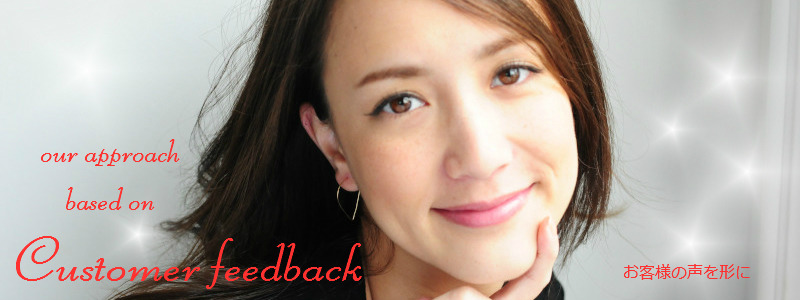 Customer feedback les desseins de DIEU Online Shop お客様の声を形に レデッサンドゥデュー オンラインショップ